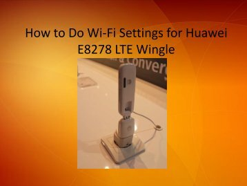 How to Do WiFi Settings for Huawei E8278 LTE Wingle