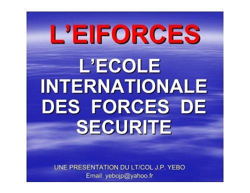 l'ecole internationale des forces de securite - Réseau de recherche ...