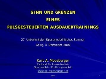 Sinn und Grenzen eines pulsgesteuerten ... - Dr. Kurt A. Moosburger