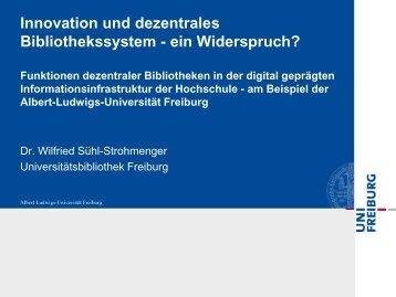 Innovation und dezentrales Bibliothekssystem-ein Widerspruch ...