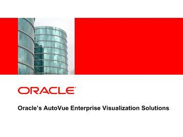 AutoVue Enterprise Visualization Overview - Oracle