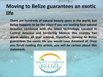 Moving to Belize guarantees an exotic life