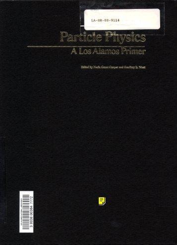 Particle Physics-A Los Alamos Primer