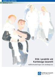 Etik i praktik vid Karlskoga lasarett - Örebro läns landsting