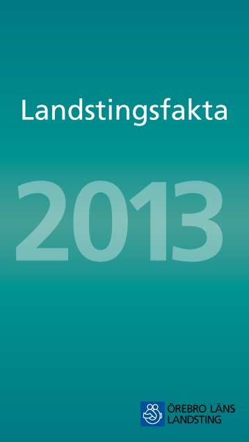 Landstingsfakta 2013 - Örebro läns landsting