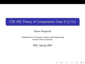 CSE 555 Theory of Computation Class 9 (2/12) - Goran Konjevod