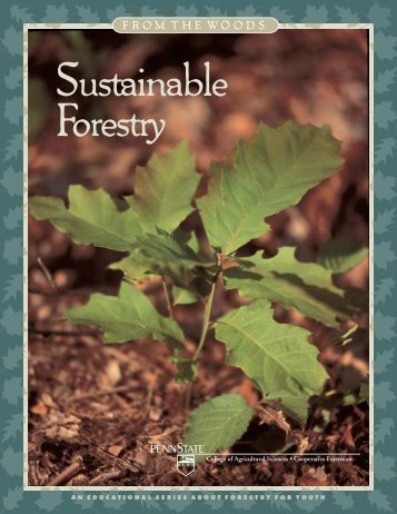 From the Woods: Sustainable Forestry - Penn State Extension