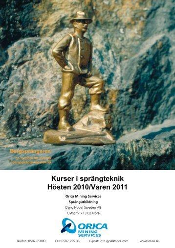 Kurser i sprängteknik Hösten 2010/Våren 2011 - Orica Mining ...