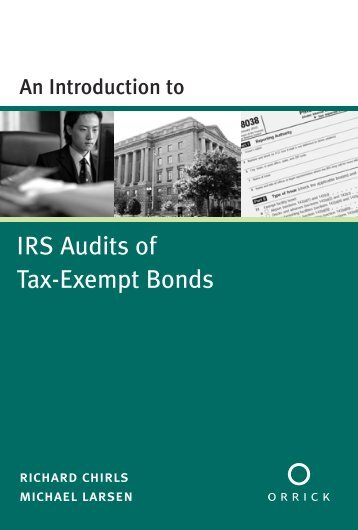 An Introduction to IRS Audits of Tax-Exempt Bonds - Orrick ...