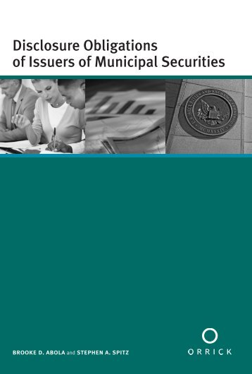 Disclosure Obligations of Issuers of Municipal Securities - Orrick ...