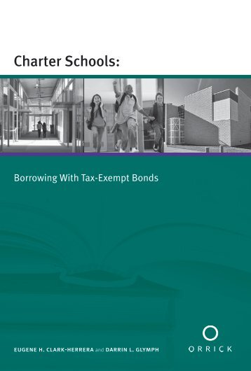 Charter Schools: Borrowing With Tax-Exempt Bonds - Orrick ...