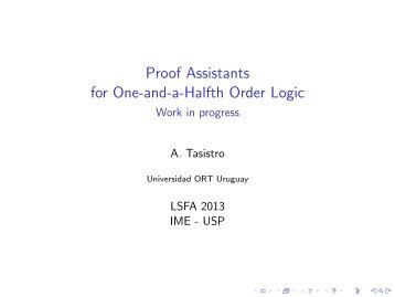 Proof Assistants for One-and-a-Halfth Order Logic - Universidad ...
