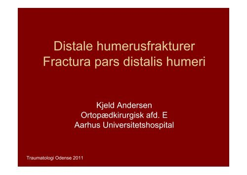 Distale humerusfrakturer Fractura pars distalis humeri