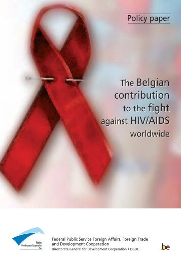 The Belgian contribution to the fight against HIV/AIDS ... - Belgium