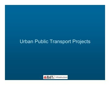 Urban Public Transport Projects - Infrastructure Leasing & Financial ...