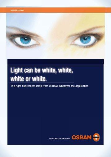 Light can be white, white, white or white Light can ... - First Light Direct