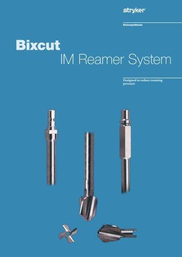 Bixcut IM Reamer System Brochure - Stryker