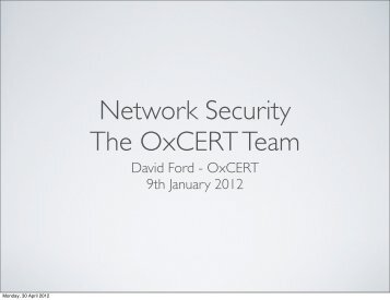 David Ford - OxCERT 9th January 2012 - IT Services