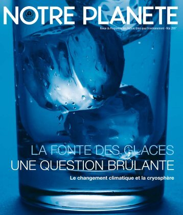 LA FONTE DES GLACES UNE QUESTION BRÛLANTE - Our Planet