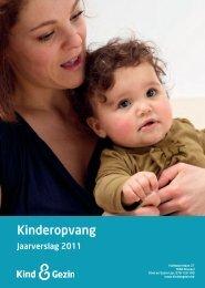 Jaarverslag Kinderopvang 2011 - Kind en Gezin