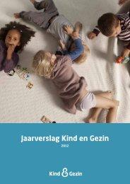 Jaarverslag 2012 - Kind en Gezin