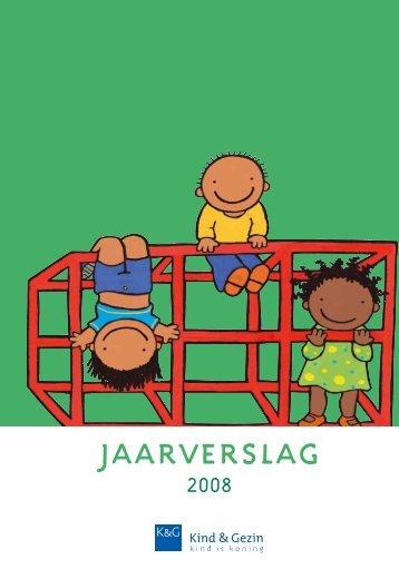 Jaarverslag 2008 (2MB) - Kind en Gezin