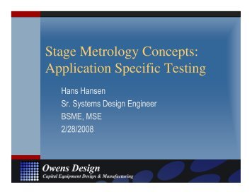 Stage Metrology Concepts: Application Specific ... - Owens Design