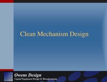 Clean Mechanism Design Basics - Owens Design