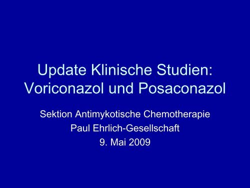 Aktuelle Studien zu Voriconazol und Posaconazol - Paul Ehrlich ...