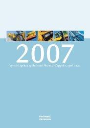 Výroční zpráva 2007 - Phoenix-Zeppelin, spol. s ro