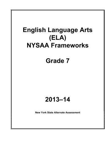 English Language Arts (ELA) NYSAA Frameworks Grade 7 ... - p-12