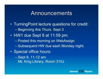 • TurningPoint lecture questions for credit: • HW1 due Sept 8 at 11 ...