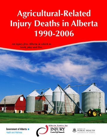 Agriculture Fatalities 1990 2006.pub - Alberta Centre for Injury ...