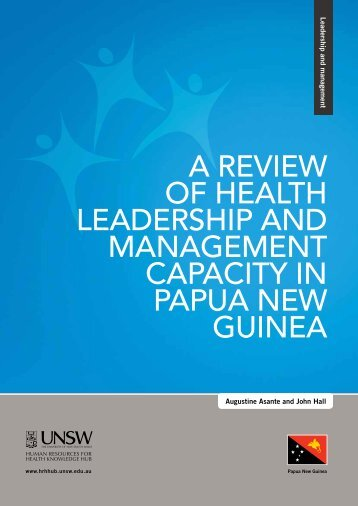a review of health leadership and management capacity in papua ...