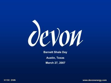Devon Barnett Shale Presentation, 2007 - The Blum Texas Website