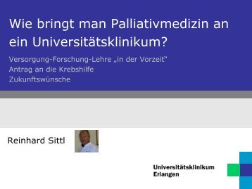 Dr. Sittl - Palliativmedizin - Universitätsklinikum Erlangen