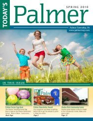 SPRING 2010 IN THIS ISSUE - Palmer Township