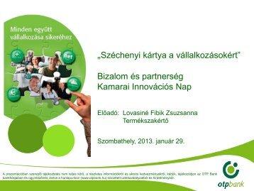"""""""Széchenyi kártya a vállalkozásokért"""" Bizalom és partnerség ..."""