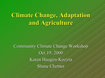 Effects of Climate Change on Agriculture - Prairie Adaptation ...