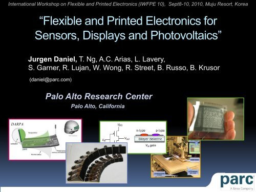 Flexible and Printed Electronics for Sensors, Displays and     - Parc
