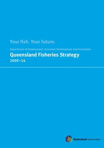 Queensland Fisheries Strategy 2009–14 - Department of National ...