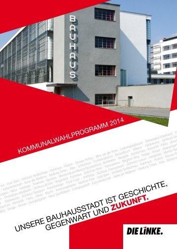 Unsere Bauhausstadt ist Geschichte, Gegenwart und Zukunft.