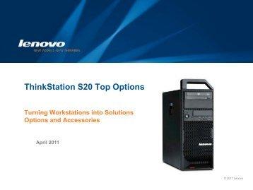 ThinkStation S20 Top Options - Lenovo Partner Network