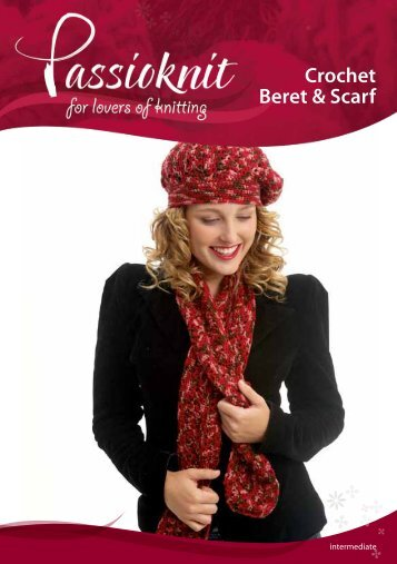 Crochet Beret & Scarf - Passioknit Knitting :: Patterns, Yarns and ...