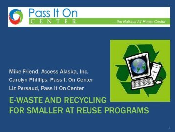 e-waste and recycling for smaller at reuse ... - Pass It On Center