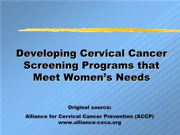 Developing Cervical Cancer Screening Programs that Meet ...