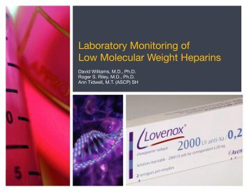 Laboratory Monitoring of Low Molecular Weight Heparins - Pathology