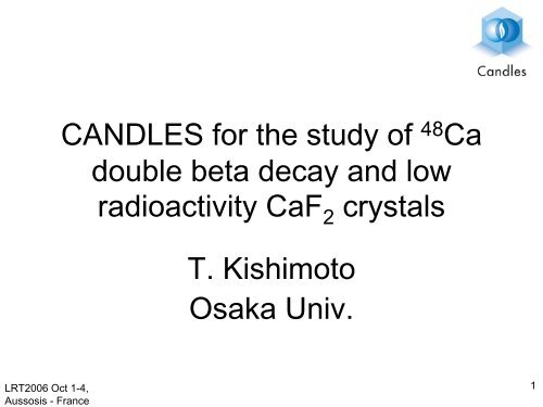 CANDLES for the study of 48Ca double beta decay - LRT2006