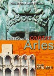 laissez-vous conter - Patrimoine de la ville d'Arles