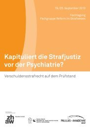 Kapituliert die Strafjustiz vor der Psychiatrie? - Paulus-Akademie